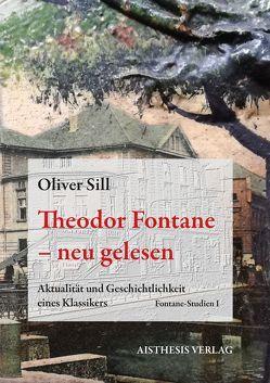 Theodor Fontane – neu gelesen von Sill,  Oliver