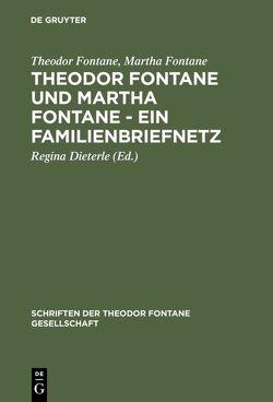 Theodor Fontane und Martha Fontane – Ein Familienbriefnetz von Dieterle,  Regina, Fontane,  Martha, Fontane,  Theodor