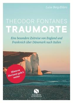 Theodor Fontanes Traumorte von Berg-Ehlers,  Luise