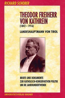 Theodor Freiherr von Kathrein (1842-1916) von Schober,  Richard