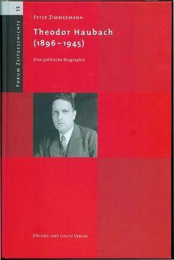 Theodor Haubach (1896–1945) von Zimmermann,  Peter