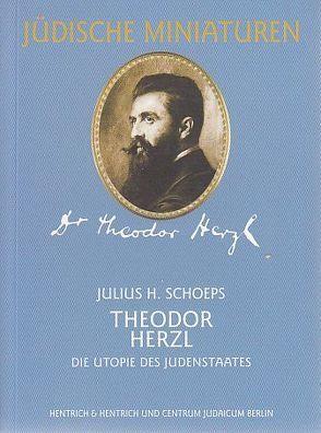 Theodor Herzl (1860-1904) von Schoeps,  Julius H.