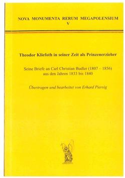 Theodor Kliefoth in seiner Zeit als Prinzenerzieher von Bunners,  Michael, Piersig,  Eberhard