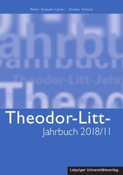 Theodor-Litt-Jahrbuch 2018/11: Integration und Wertebildung von Gutjahr-Löser,  Peter, Schulz,  Dieter