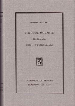 Theodor Mommsen. Eine Biographie in vier Bänden von Wickert,  Lothar