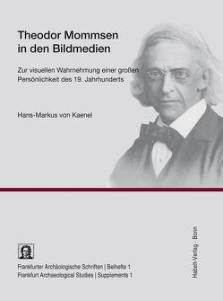 Theodor Mommsen in den Bildmedien von Kaenel,  Hans-Markus von