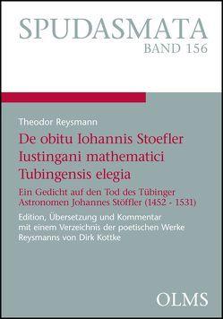 Theodor Reysmann, De obitu Iohannis Stoefler Iustingani mathematici Tubingensis elegia von Reysmann,  Theodor