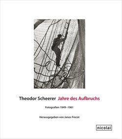 Theodor Scheerer. Jahre des Aufbruchs von Frecot,  Janos, Weise,  Bernd