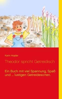Theodor spricht Getreidisch von Hojdar,  Karin