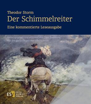 Theodor Storm: Der Schimmelreiter. Eine kommentierte Leseausgabe von Eversberg,  Gerd