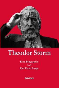 Theodor Storm. Eine Biographie von Laage,  Karl Ernst
