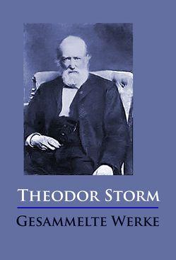 Theodor Storm – Gesammelte Werke von Storm,  Theodor