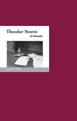 Theodor Storm in Husum von Demandt,  Christian, Fischer,  Angelika, Missfeldt,  Jochen
