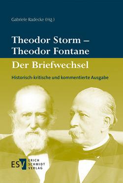 Theodor Storm – Theodor Fontane Der Briefwechsel von Radecke,  Gabriele