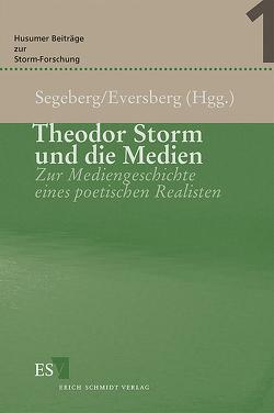 Theodor Storm und die Medien von Eversberg,  Gerd, Segeberg,  Harro