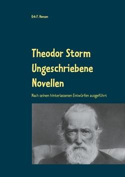 Theodor Storm Ungeschriebene Novellen von Hansen,  Erk F.