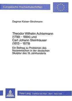Theodor Wilhelm Achtermann (1799-1884) und Carl Johann Steinhäuser (1813-1879) von Kaiser-Strohmann,  Dagmar