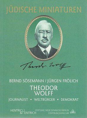 Theodor Wolff von Froelich,  Juergen, Sösemann,  Bernd