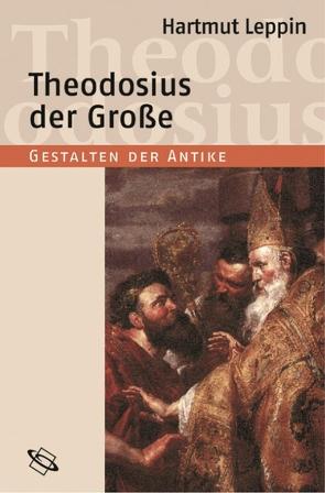 Theodosius der Große von Clauss,  Manfred, Leppin,  Hartmut