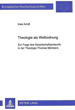 Theologie als Weltordnung von Arndt,  Uwe