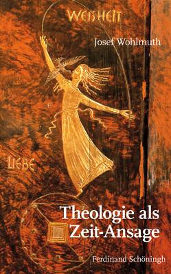 Theologie als Zeit-Ansage von Wohlmuth,  Josef