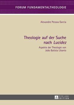 Theologie auf der Suche nach «Lucidez» von Pessoa Garcia,  Alexandre
