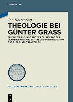 Theologie bei Günter Grass von Holzendorf,  Jan