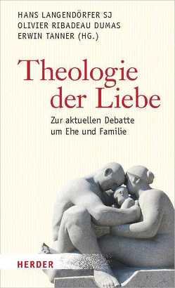 Theologie der Liebe von Langendörfer,  Hans, Ribadeau Dumas,  Olivier, Tanner,  Erwin