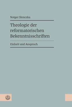 Theologie der reformatorischen Bekenntnisschriften von Slenczka,  Notger