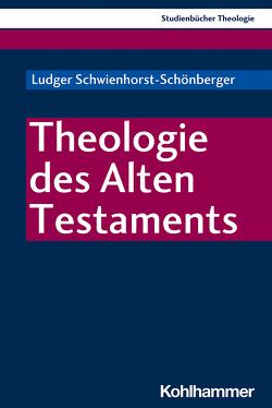 Theologie des Alten Testaments von Schwienhorst-Schönberger,  Ludger