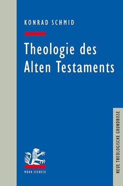 Theologie des Alten Testaments von Schmid,  Konrad