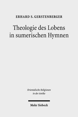 Theologie des Lobens in sumerischen Hymnen von Gerstenberger,  Erhard S.