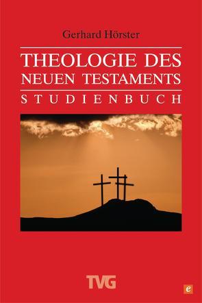Theologie des Neuen Testament von Hörster,  Gerhard