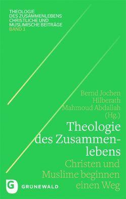 Theologie des Zusammenlebens von Abdallah,  Mahmoud, Hilberath,  Bernd Jochen