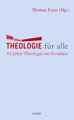 Theologie für alle von Franz,  Thomas