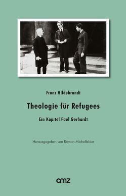 Theologie für Refugees von Hildebrandt,  Franz, Michelfelder,  Roman