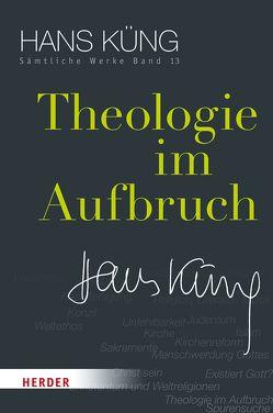 Theologie im Aufbruch von Küng,  Hans