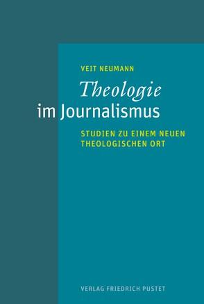 Theologie im Journalismus von Neumann,  Veit