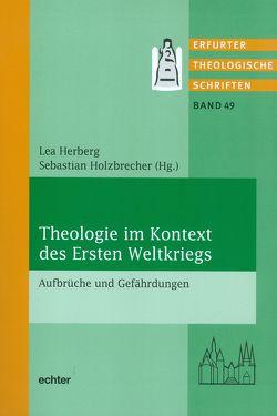 Theologie im Kontext des Ersten Weltkriegs von Herberg,  Lea, Holzbrecher,  Sebastian