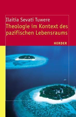 Theologie im Kontext des pazifischen Lebensraums von Kaps,  Ulrike, Tuwere Sevati,  Ilaitia