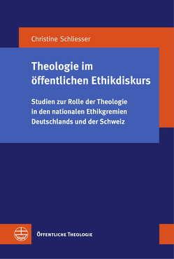 Theologie im öffentlichen Ethikdiskurs von Schliesser,  Christine