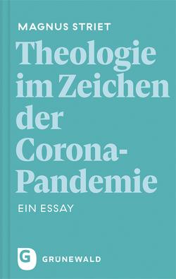 Theologie im Zeichen der Corona-Pandemie von Striet,  Magnus