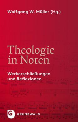 Theologie in Noten von Müller,  Wolfgang W.