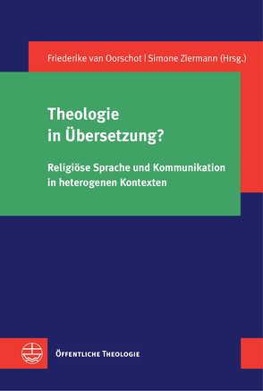 Theologie in Übersetzung? von van Oorschot,  Frederike, Ziermann,  Simone
