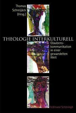 Theologie interkulturell von Schreijäck,  Thomas