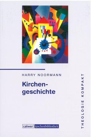 Theologie kompakt: Band 5 Kirchengeschichte von Noormann,  Harry