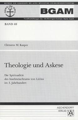 Theologie und Askese von Kasper,  Clemens M