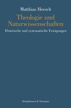 Theologie und Naturwissenschaften von Heesch,  Matthias