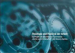 Theologie und Pastoral der Arbeit von Bistum Aachen