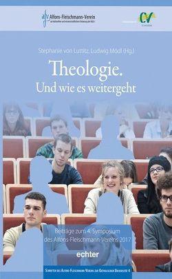Theologie. Und wie es weitergeht von Mödl,  Ludwig, von Luttitz,  Stephanie